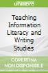 Teaching Information Literacy and Writing Studies
