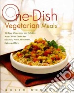 One-Dish Vegetarian Meals libro in lingua di Robertson Robin