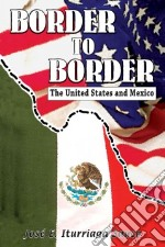 Border to Border libro in lingua di Sauco Jose E. Iturriaga, Ventura Gabriela Baeza (TRN)