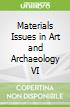 Materials Issues in Art and Archaeology VI