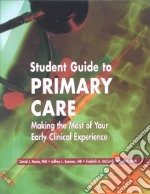 Student Guide to Primary Care libro in lingua di Steele David Jay (EDT), Susman Jeffrey L. MD (EDT), McCurdy Fredrick A. (EDT)