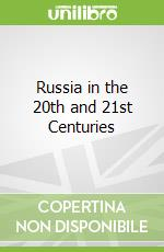 Russia in the 20th and 21st Centuries libro in lingua di Lada Igor V. Bezhtuzhev