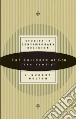 The Children of God libro in lingua di Melton J. Gordon