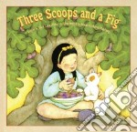 Three Scoops and a Fig libro in lingua di Akin Sara Laux, Hartung Susan Kathleen (ILT)