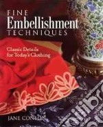 Fine Embellishment Techniques libro in lingua di Conlon Jane