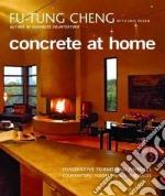 Concrete at Home libro in lingua di Cheng Fu-Tung, Olsen Eric, Millman Matthew (PHT)