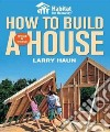 Habitat for Humanity How to Build a House libro str