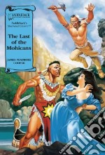 The Last of the Mohicans libro in lingua di Cooper James Fenimore