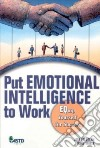 Put Emotional Intelligence to Work