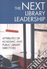 The Next Library Leadership libro in lingua di Hernon Peter, Young Arthur P., Powell Ronald R.