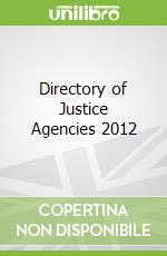 Directory of Justice Agencies 2012 libro in lingua di Not Available (NA)