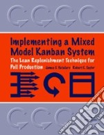 Implementing a Mixed Model Kanban System libro in lingua di Vatalaro James C., Taylor Robert E.