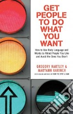 Get People to Do What You Want libro in lingua di Hartley Gregory, Karinch Maryann