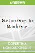 Gaston Goes to Mardi Gras