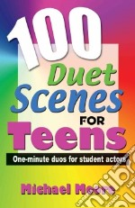 100 Duet Scenes for Teens libro in lingua di Moore Michael