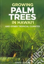 Growing Palm Trees libro in lingua di Leaser David