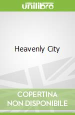 Heavenly City libro in lingua di Mcnamara Denis R.