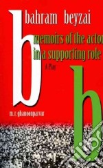 Memoirs of the Actor in a Supporting Rold libro in lingua di Beyzai Bahram, Ghanoonparvar M. R. (TRN)