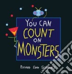 You Can Count on Monsters libro in lingua di Schwartz Richard Evan