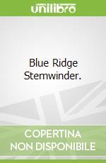 Blue Ridge Stemwinder. libro in lingua di Waite John R.