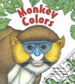 Monkey Colors libro in lingua di Lunde Darrin P., Wynne Patricia (ILT)