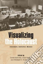 Visualizing the Holocaust libro in lingua di Bathrick David (EDT), Prager Brad (EDT), Richardson Michael D. (EDT)