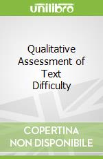 Qualitative Assessment of Text Difficulty libro in lingua di Chall Jeanne S. (EDT), Bissex Glenda L., Conard Sue S., Harris-Sharples Susan H., Chall Jeanne S.