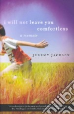 I Will Not Leave You Comfortless libro in lingua di Jackson Jeremy