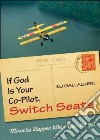 If God Is Your Co-pilot, Switch Seats