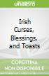 Irish Curses, Blessings, and Toasts