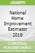 National Home Improvement Estimator 2018