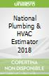 National Plumbing & HVAC Estimator 2018