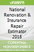 National Renovation & Insurance Repair Estimator 2018