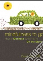 Mindfulness to Go libro in lingua di Harp David