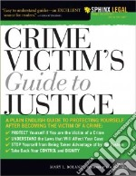 Crime Victim's Guide to Justice libro in lingua di Boland Mary L.
