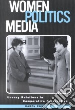 Women, Politics, Media libro in lingua di Ross Karen