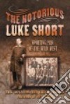 The Notorious Luke Short