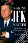 Making JFK Matter
