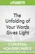 The Unfolding of Your Words Gives Light