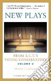 New Plays from A.C.T.'s Young Conservatory