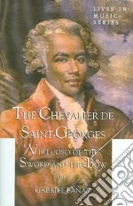 The Chevalier de Saint-Georges libro in lingua di Banat Gabriel