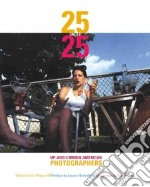 25 Under 25 libro in lingua di Hill Iris Tillman (EDT), Greenfield Lauren (FRW), Rankin Tom (INT)