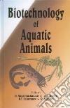 Biotechnology of Aquatic Animals