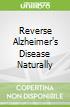 Reverse Alzheimer's Disease Naturally