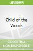 Child of the Woods