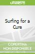 Surfing for a Cure