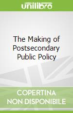The Making of Postsecondary Public Policy libro in lingua di Lovell Cheryl D.