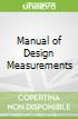 Manual of Design Measurements