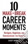 10 Make-or-break Career Moments libro str