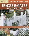 Ultimate Guide Fences & Gates